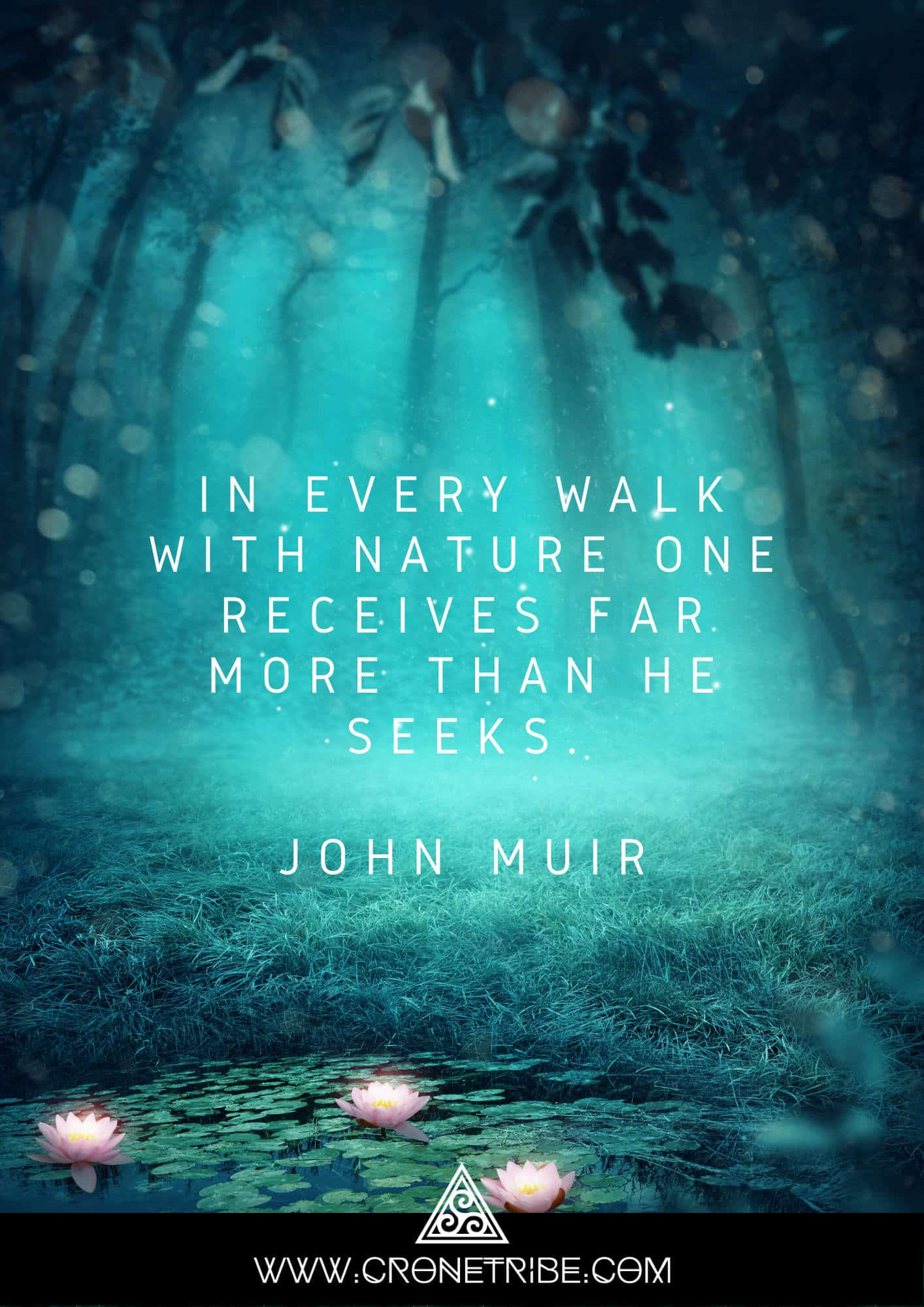 In every walk with nature one receives far more than he seeks. John Muir